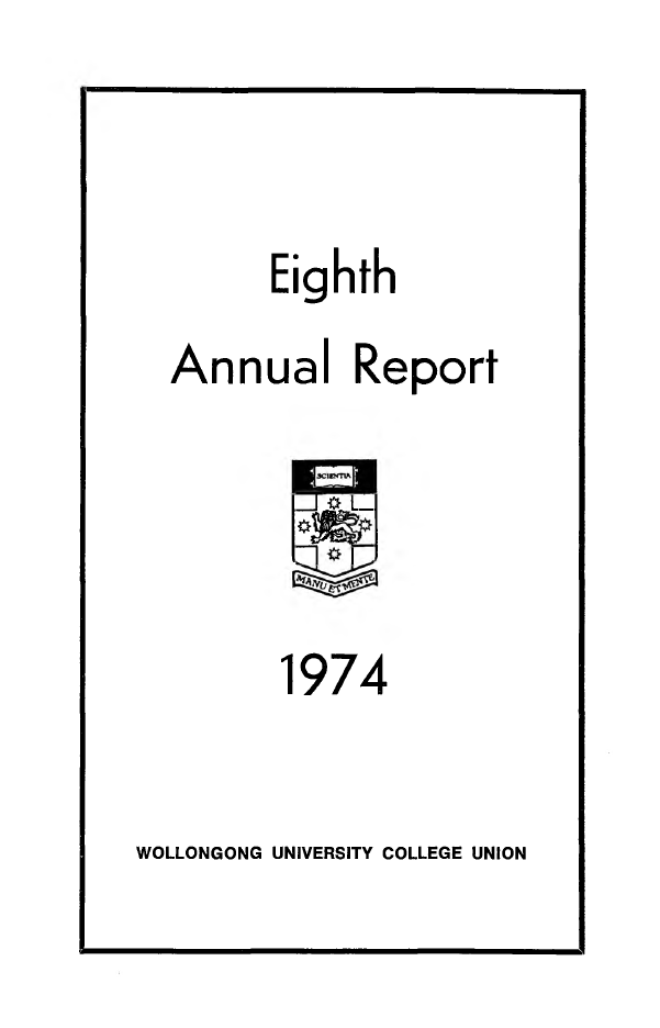 Wollongong University College Union Annual Reports 1967 - 1974
