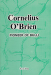 Cornelius O'Brien - Pioneer of Bulli by N. S. King