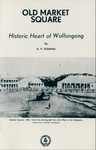 Old Market Square - Historic Heart of Wollongong by A. P. Fleming