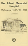 The Albert Memorial Hospital, Wollongong, N.S.W., 1864-1908