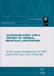 Sir Richard Kirby and a century of federal industrial arbitration by Michael Kirby