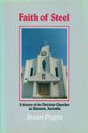 Faith of Steel - A history of the Christian Churches in Illawarra, Australia